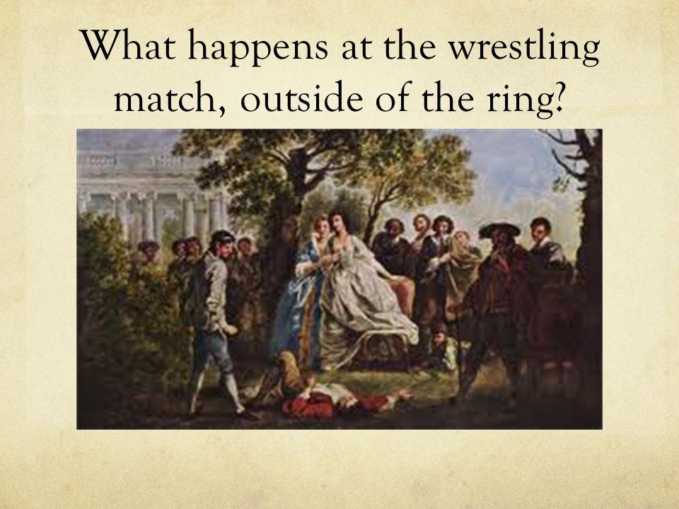 What happens at the wrestling match, outside of the ring