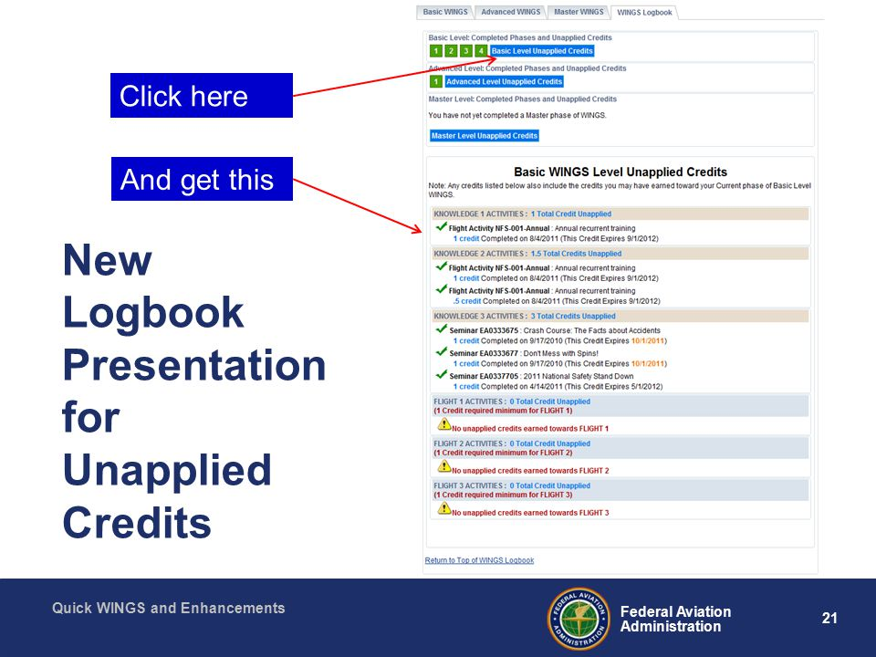 21 Federal Aviation Administration Quick WINGS and Enhancements New Logbook Presentation for Unapplied Credits Click here And get this
