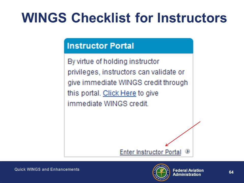 64 Federal Aviation Administration Quick WINGS and Enhancements WINGS Checklist for Instructors
