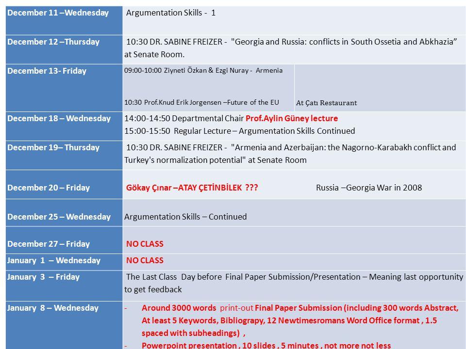 December 11 –Wednesday Argumentation Skills - 1 December 12 –Thursday 10:30 DR. SABINE FREIZER -
