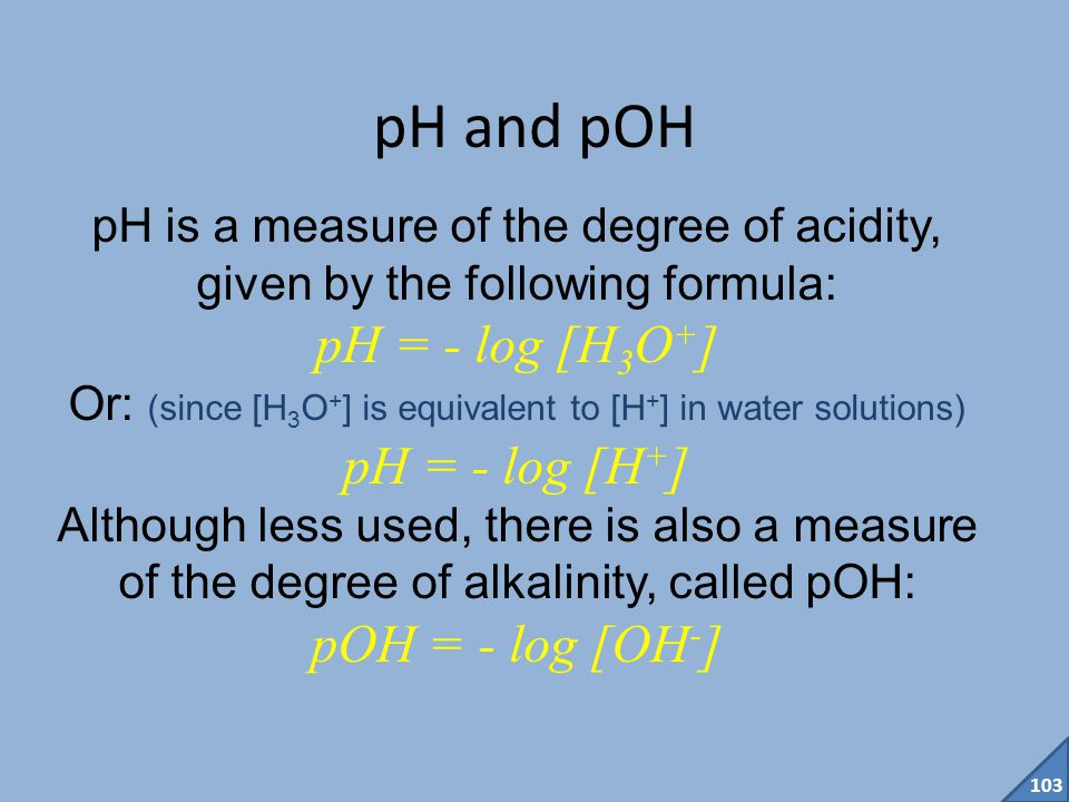 102 Who invented pH and pOH.