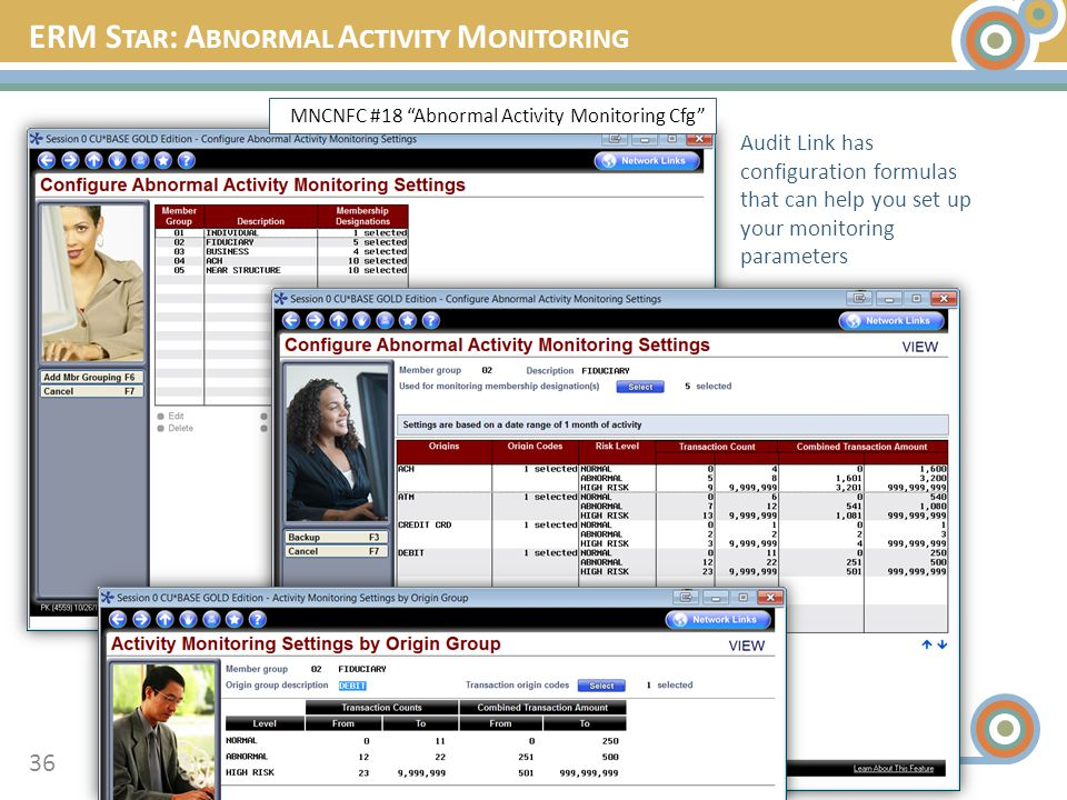 ERM S TAR : A BNORMAL A CTIVITY M ONITORING 36 Audit Link has configuration formulas that can help you set up your monitoring parameters MNCNFC #18 Abnormal Activity Monitoring Cfg