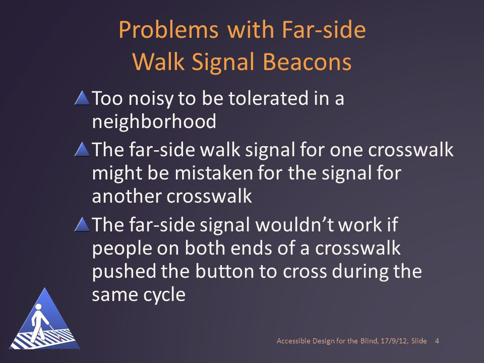 A Far-side Walk Signal Gives Good Results at a Simulated Crosswalk Compared simultaneous signals from both ends of crosswalk, signals alternating from