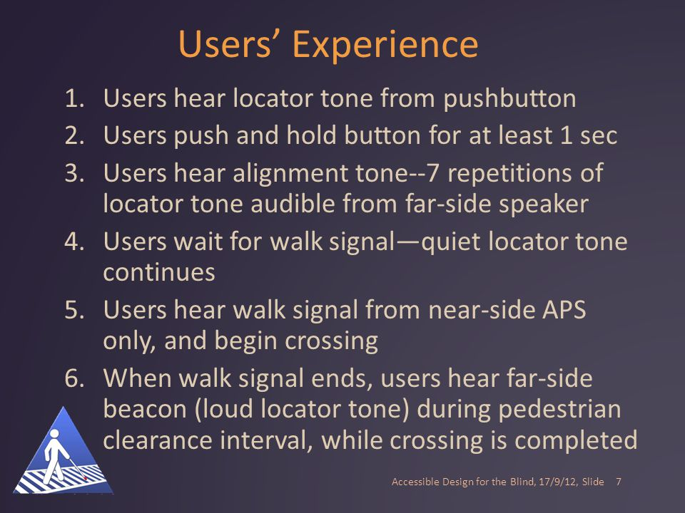 Components of APS with Far-side Beacon Accessible Design for the Blind, 17/9/12, Slide6