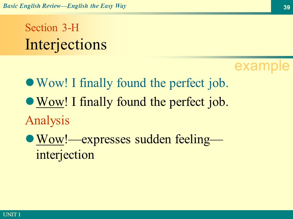 © SOUTH-WESTERN PUBLISHING Basic English Review—English the Easy Way UNIT 1 39 Section 3-H Interjections Wow.
