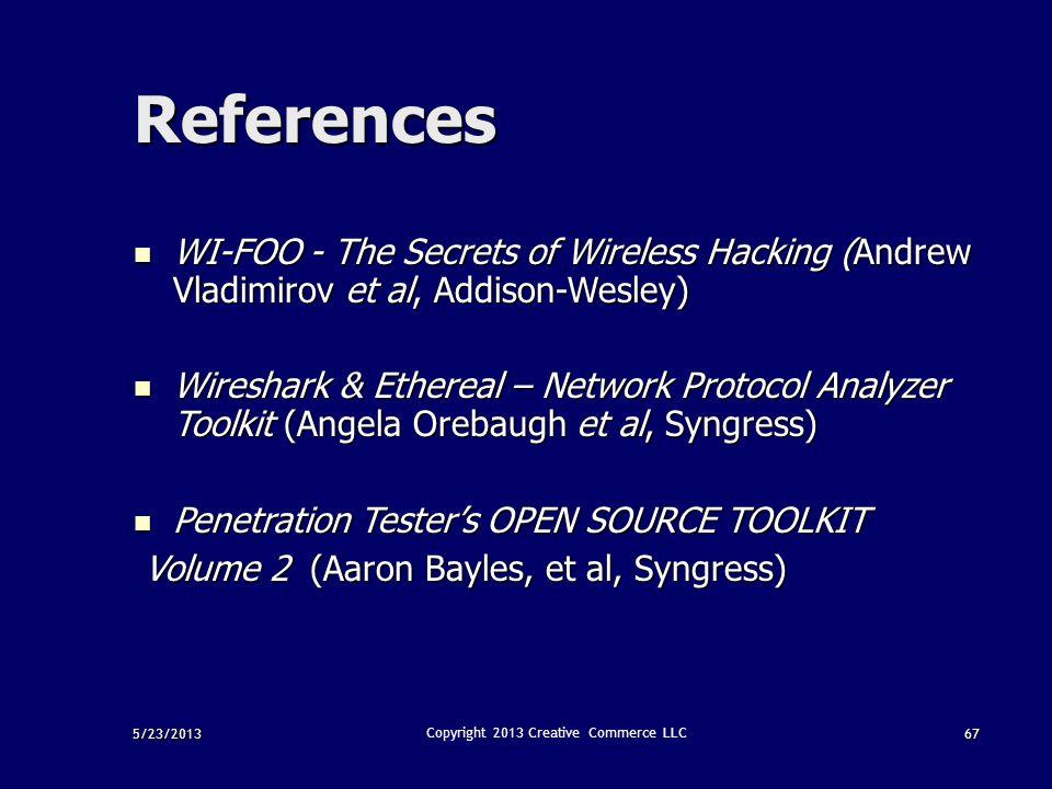 67 References WI-FOO - The Secrets of Wireless Hacking (Andrew Vladimirov et al, Addison-Wesley) WI-FOO - The Secrets of Wireless Hacking (Andrew Vlad