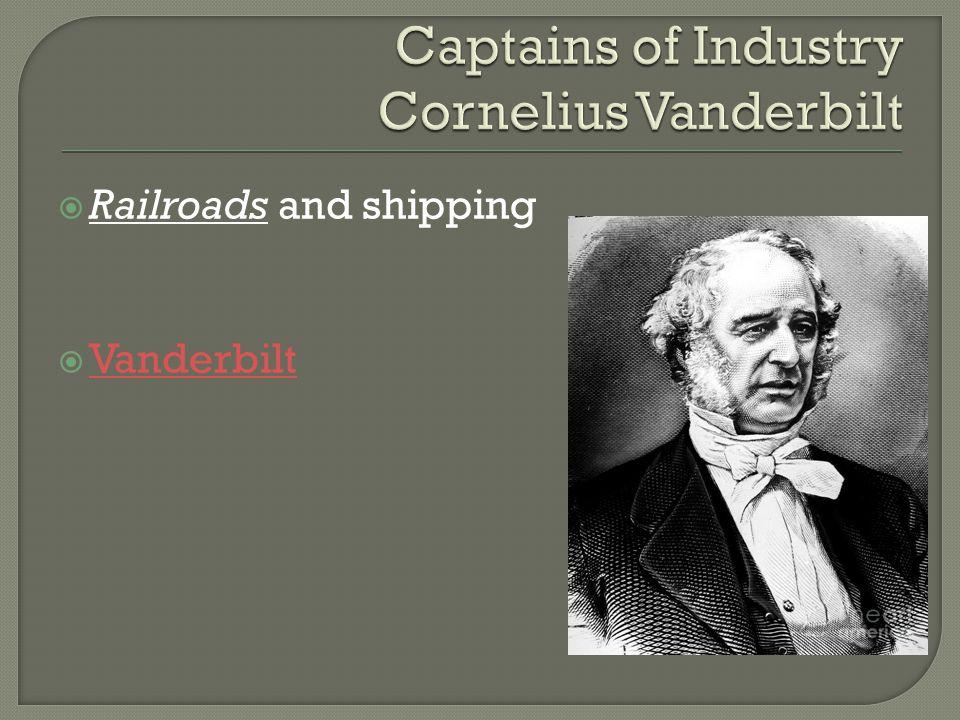  Railroads and shipping  Vanderbilt Vanderbilt