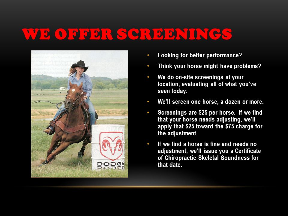WE OFFER SCREENINGS Looking for better performance.
