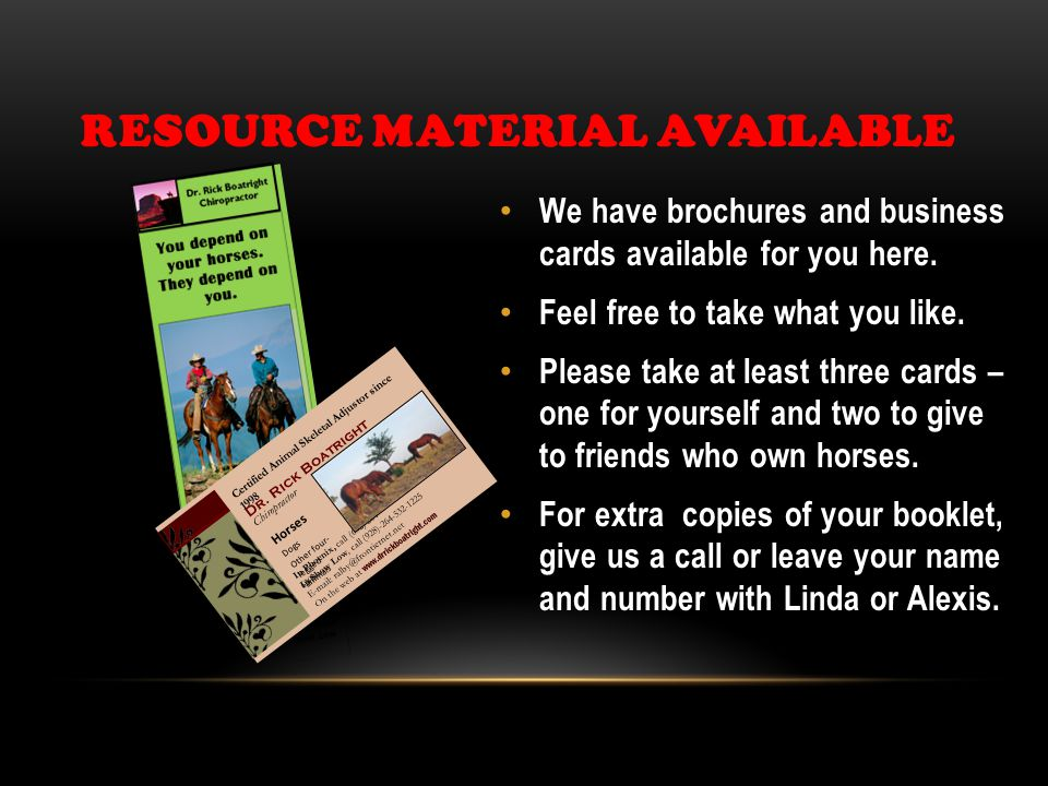 RESOURCE MATERIAL AVAILABLE We have brochures and business cards available for you here.