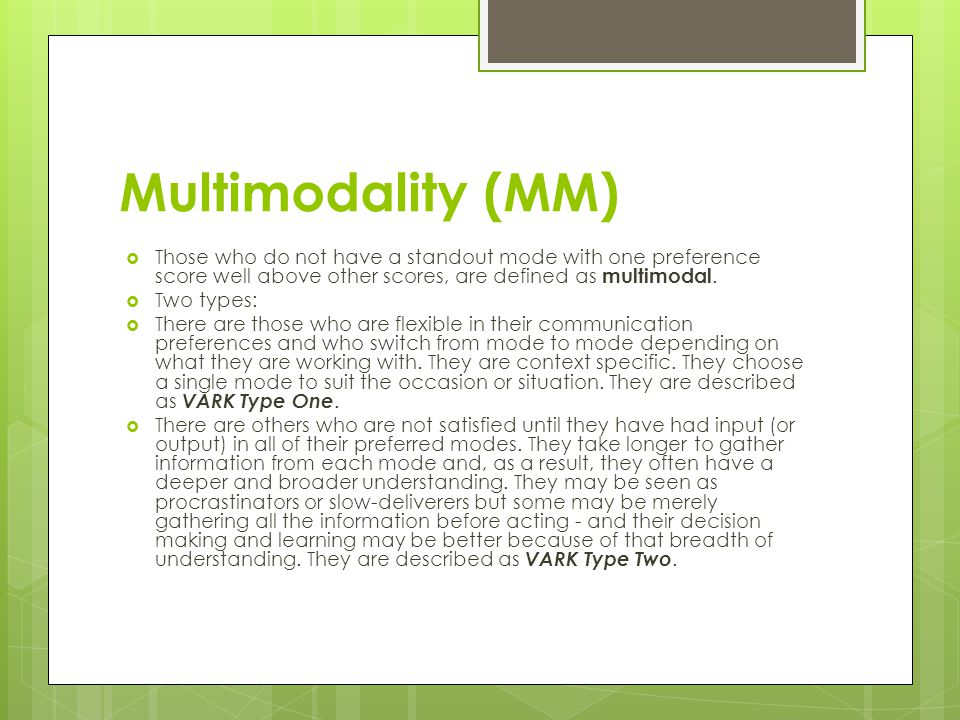 Multimodality (MM)  Those who do not have a standout mode with one preference score well above other scores, are defined as multimodal.  Two types: