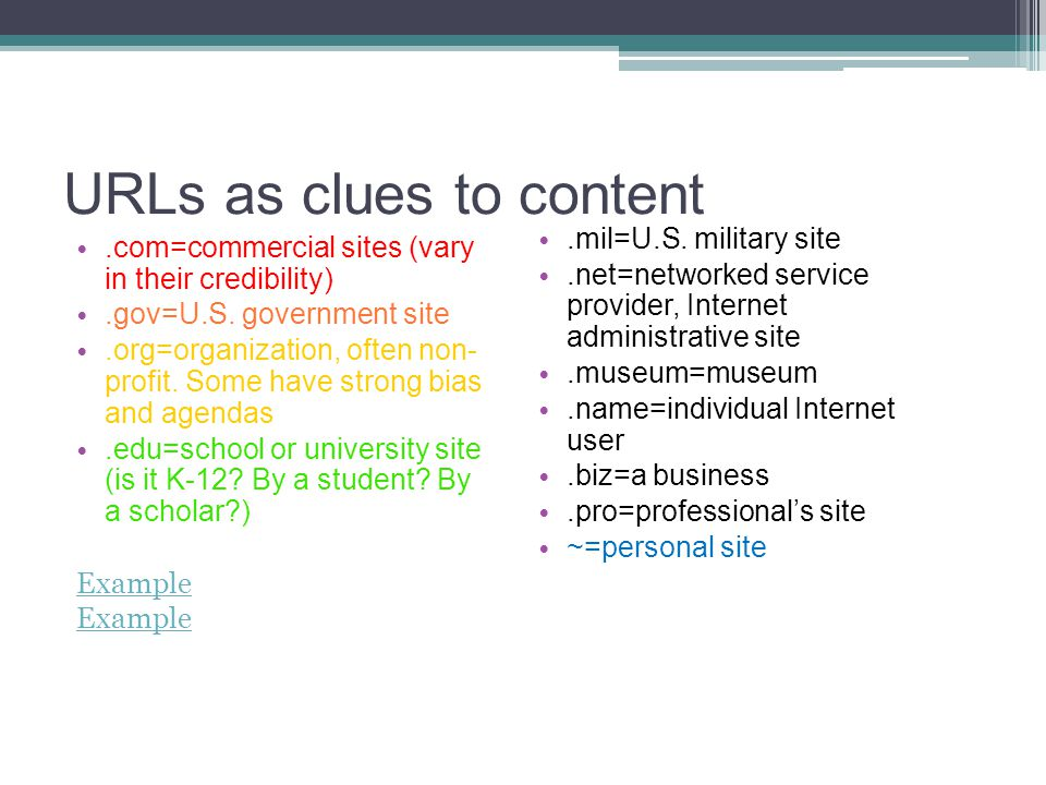 URLs as clues to content.com=commercial sites (vary in their credibility).gov=U.S.