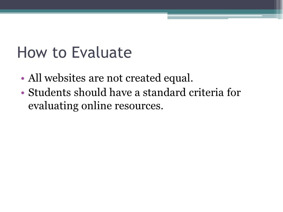 How to Evaluate All websites are not created equal.