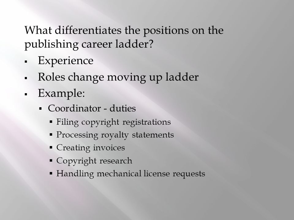 What differentiates the positions on the publishing career ladder.