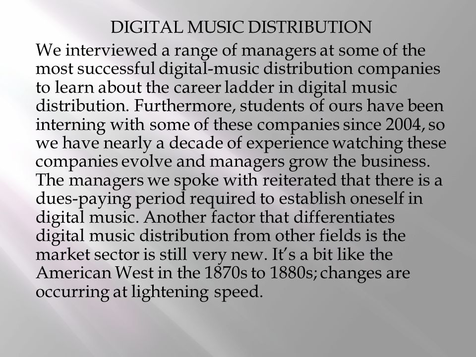 Many of the firms that are operating in the digital-music distribution space also are struggling to earn a profit.