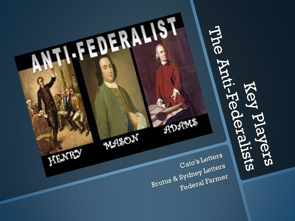 Key Issue: Biggest Threat to the People Anti- Federalists  The biggest threat to the people is the tyranny of the government.