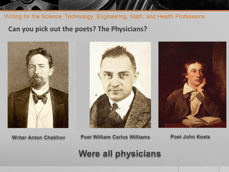 Writing for the Science, Technology, Engineering, Math, and Health Professions Can you pick out the poets.