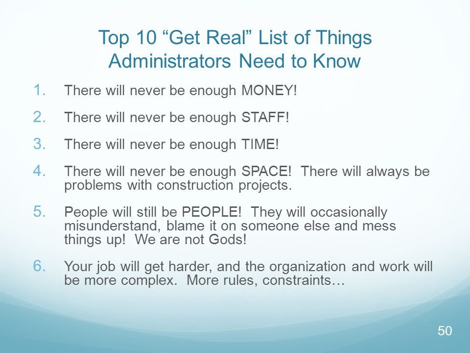 Top 10 Get Real List of Things Administrators Need to Know 1.