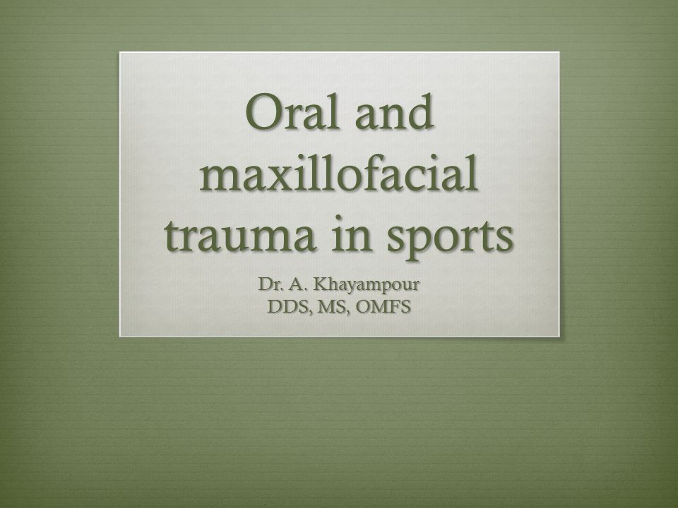 Objectives  discuss scope of maxillofacial injuries in sports  discuss on-field assessment of maxillofacial injuries  Review common maxillofacial injuries  PREVENTION IS KEY
