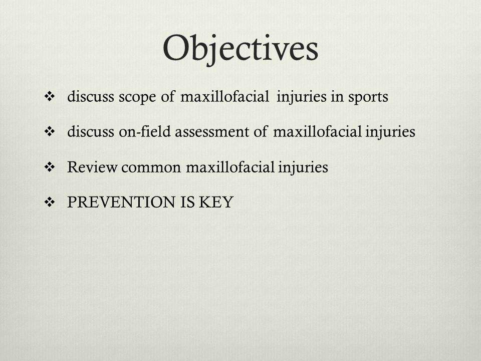 Scope of the problem  Boys: 3-9 times more maxillofacial injuries  %50 of facial trauma occurs in mouth and teeth  Low Speed  elbows & fists  soft tissue lacerations & contusions  High Speed  balls, pucks, sticks  Bone / tooth fractures