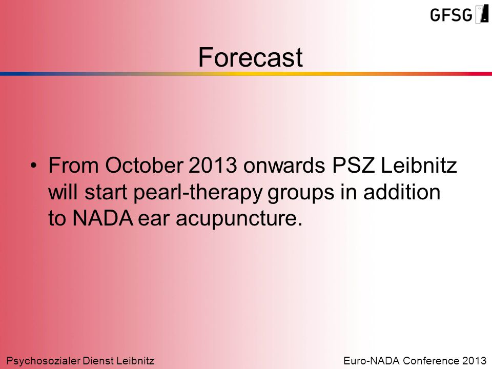 Psychosozialer Dienst LeibnitzEuro-NADA Conference 2013 Forecast From October 2013 onwards PSZ Leibnitz will start pearl-therapy groups in addition to