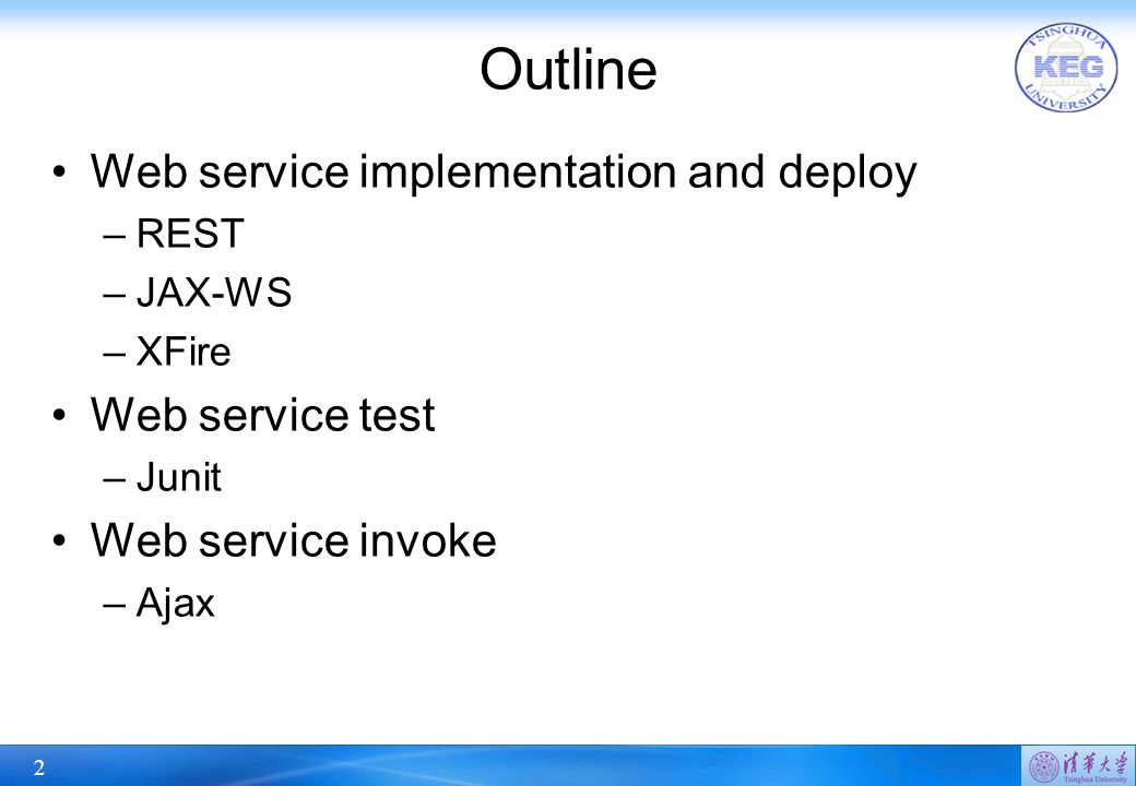 2 Outline Web service implementation and deploy –REST –JAX-WS –XFire Web service test –Junit Web service invoke –Ajax