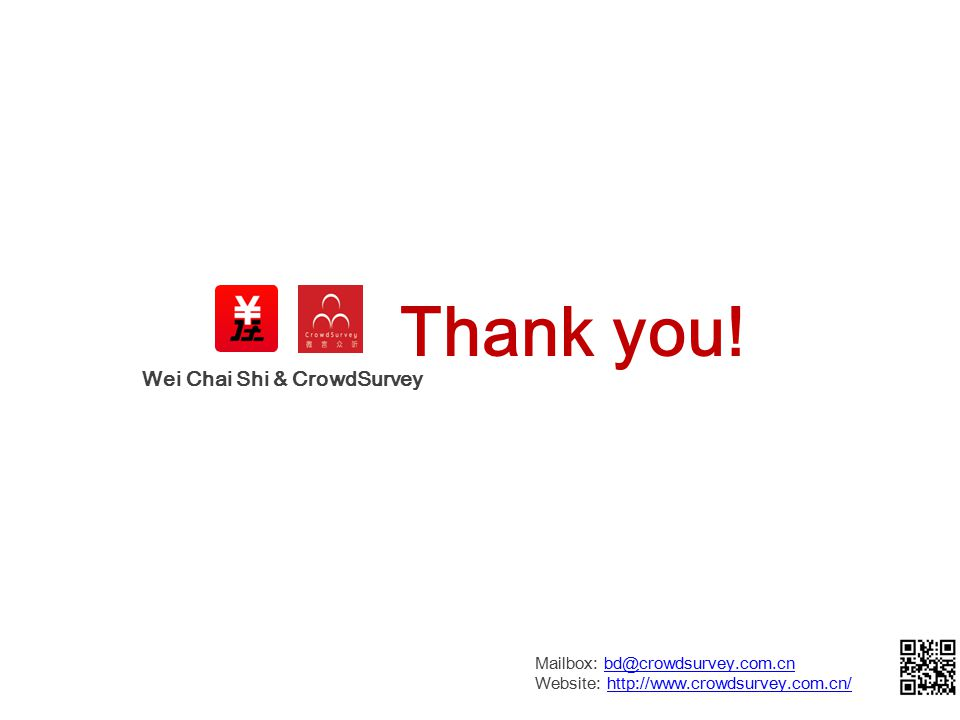 Wei Chai Shi & CrowdSurvey Thank you.