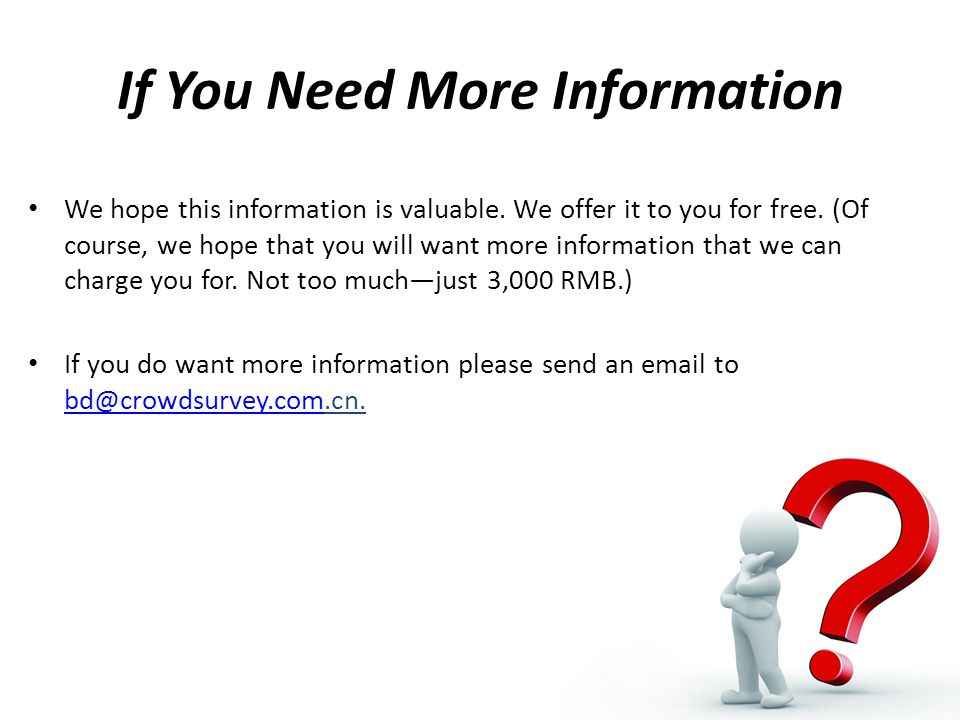 If You Need More Information We hope this information is valuable.
