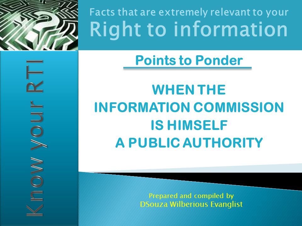  Section 5 (5) of the Right to Information Act 2005 further states:.…..and for the purpose of any contravention of the provisions of this Act., such other officers shall be treated as a Central Public Information Officer or State Public Information Officer, as the case may be.