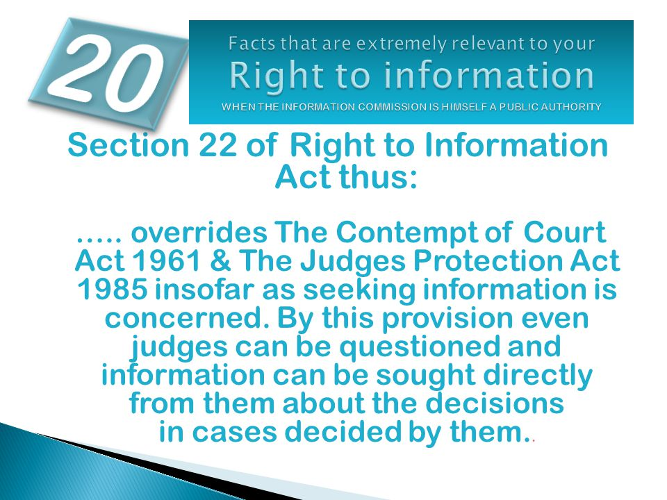 Section 22 of Right to Information Act thus: …..
