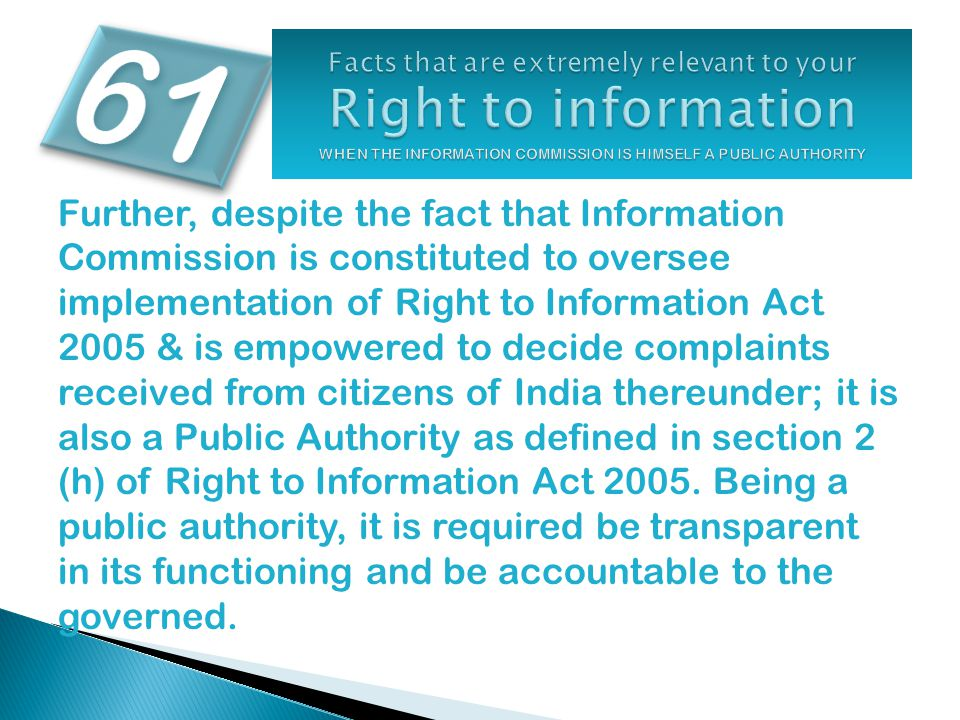 Further, despite the fact that Information Commission is constituted to oversee implementation of Right to Information Act 2005 & is empowered to deci