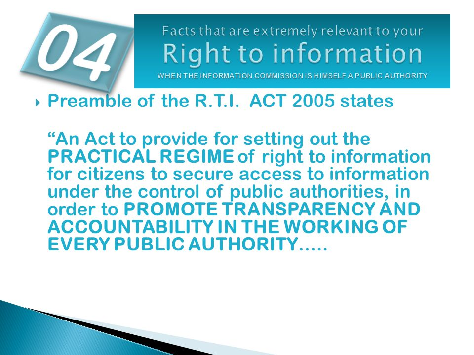 """ Preamble of the R.T.I. ACT 2005 states """"An Act to provide for setting out the PRACTICAL REGIME of right to information for citizens to secure access"""