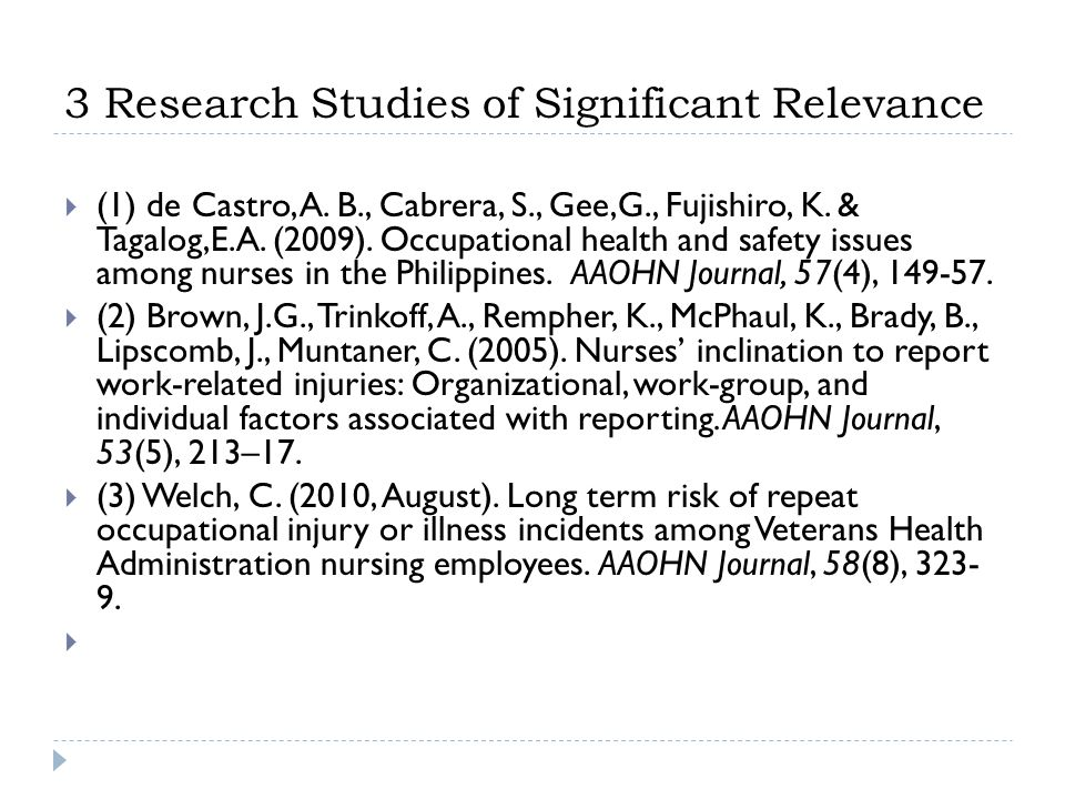3 Research Studies of Significant Relevance  (1) de Castro, A. B., Cabrera, S., Gee,G., Fujishiro, K. & Tagalog,E.A. (2009). Occupational health and