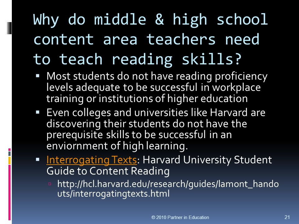 Why do middle & high school content area teachers need to teach reading skills?  Most students do not have reading proficiency levels adequate to be