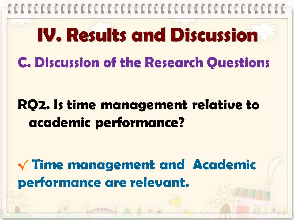 RQ2. Is time management relative to academic performance.