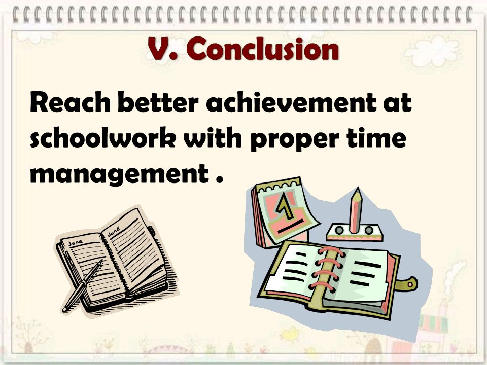 Reach better achievement at schoolwork with proper time management.