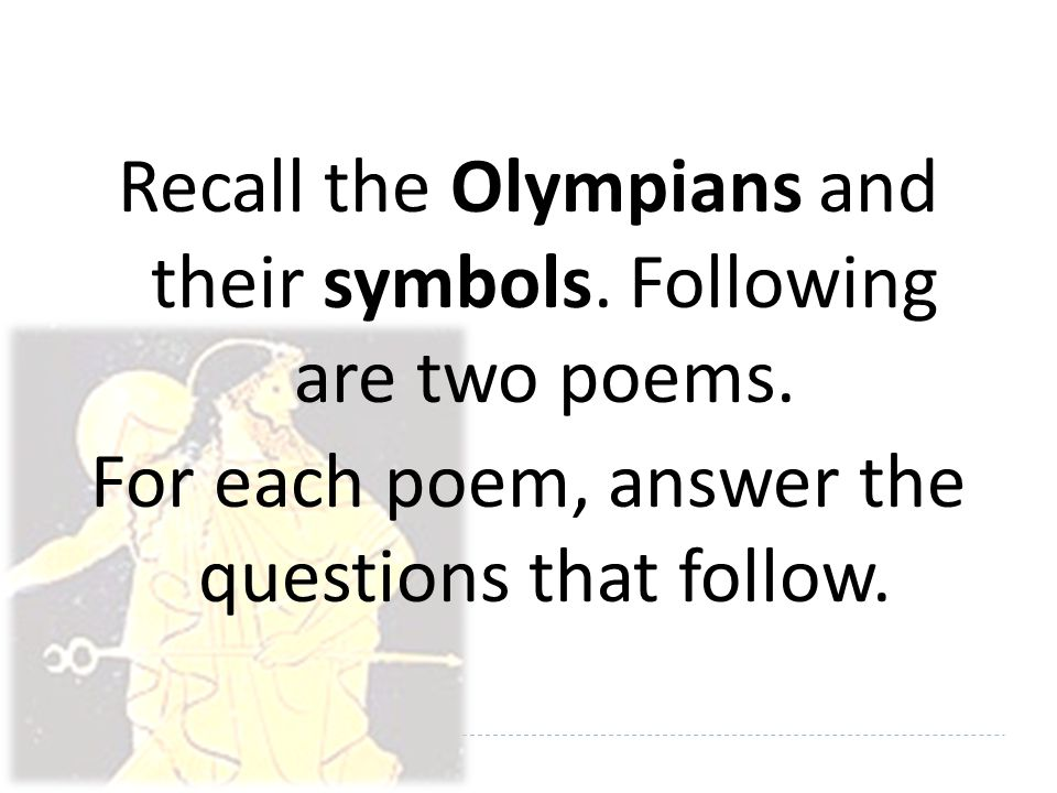 Questions 1.Which of the Greek gods or goddesses is the poem referring to.