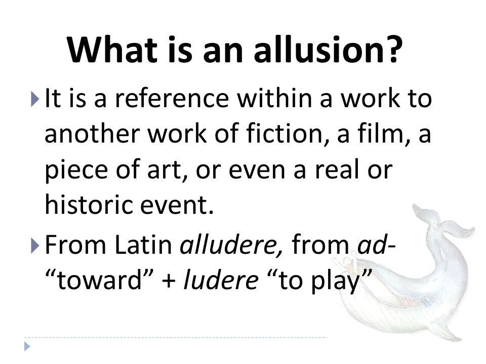 Allusions…  …engage the reader and will often help the reader remember the message or theme of the passage.
