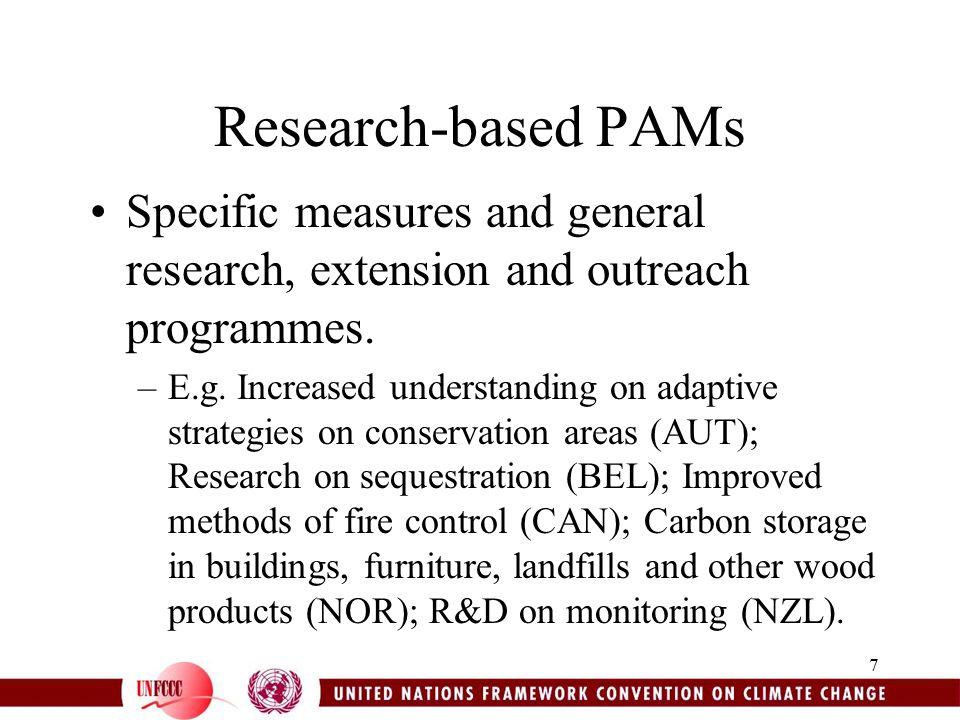 7 Research-based PAMs Specific measures and general research, extension and outreach programmes.
