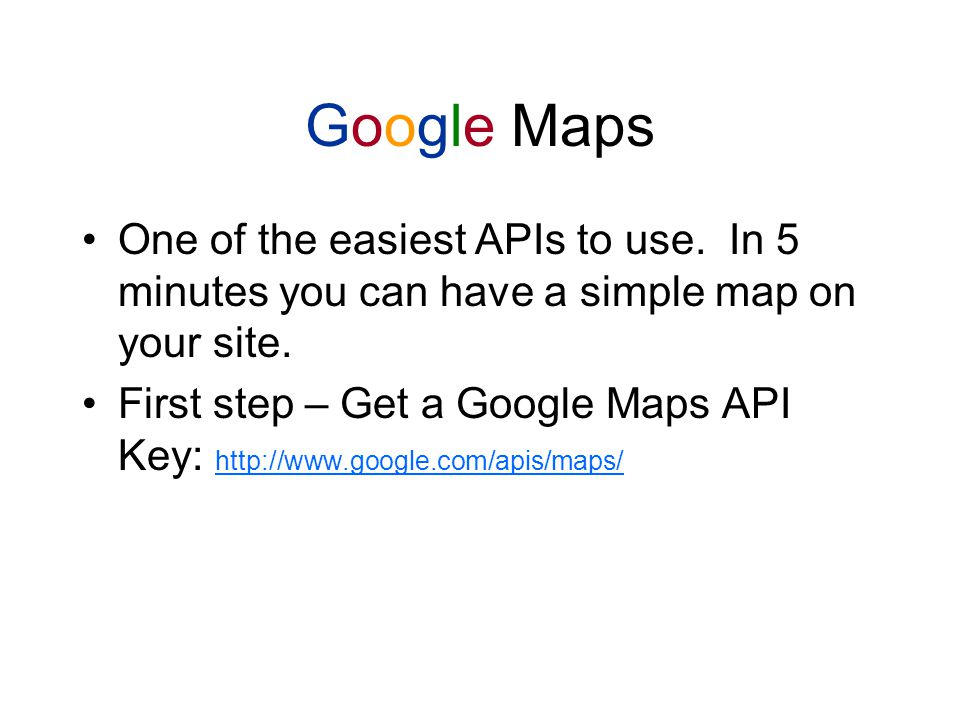 The 5 Minute GMap Get the Hello World example: http://www.google.com/apis/maps/documentation/#The_Hello_ World_of_Google_Maps http://www.google.com/apis/maps/documentation/#The_Hello_ World_of_Google_Maps Copy that text into a new HTML file.