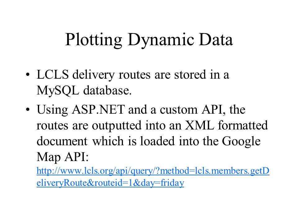 Plotting Dynamic Data LCLS delivery routes are stored in a MySQL database.