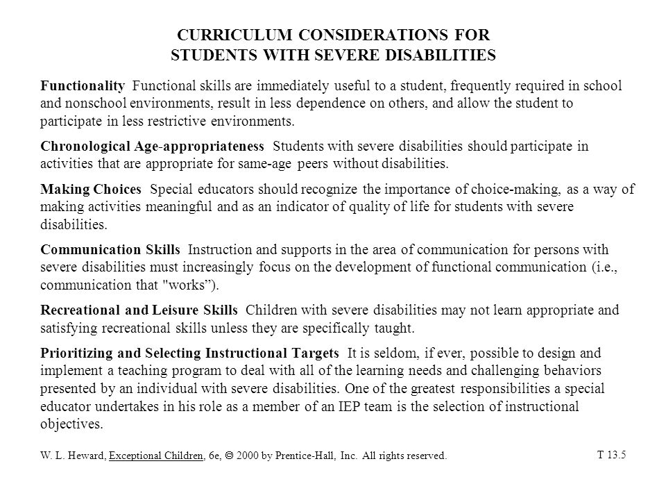 CURRICULUM CONSIDERATIONS FOR STUDENTS WITH SEVERE DISABILITIES Functionality Functional skills are immediately useful to a student, frequently requir