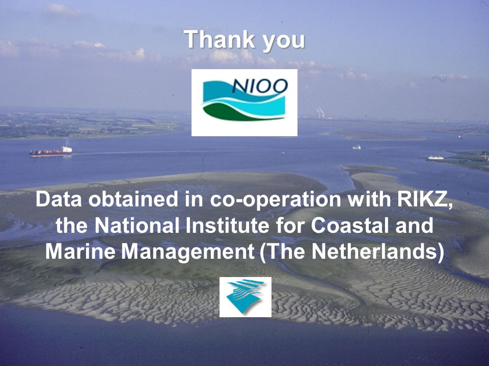 Data obtained in co-operation with RIKZ, the National Institute for Coastal and Marine Management (The Netherlands) Thank you