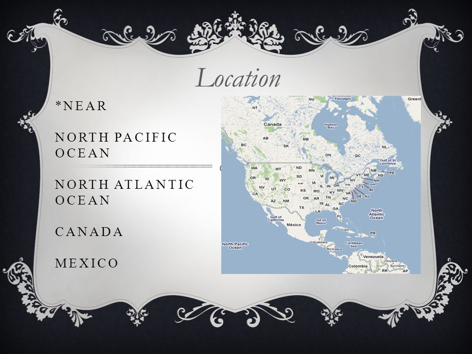*NEAR NORTH PACIFIC OCEAN NORTH ATLANTIC OCEAN CANADA MEXICO Location