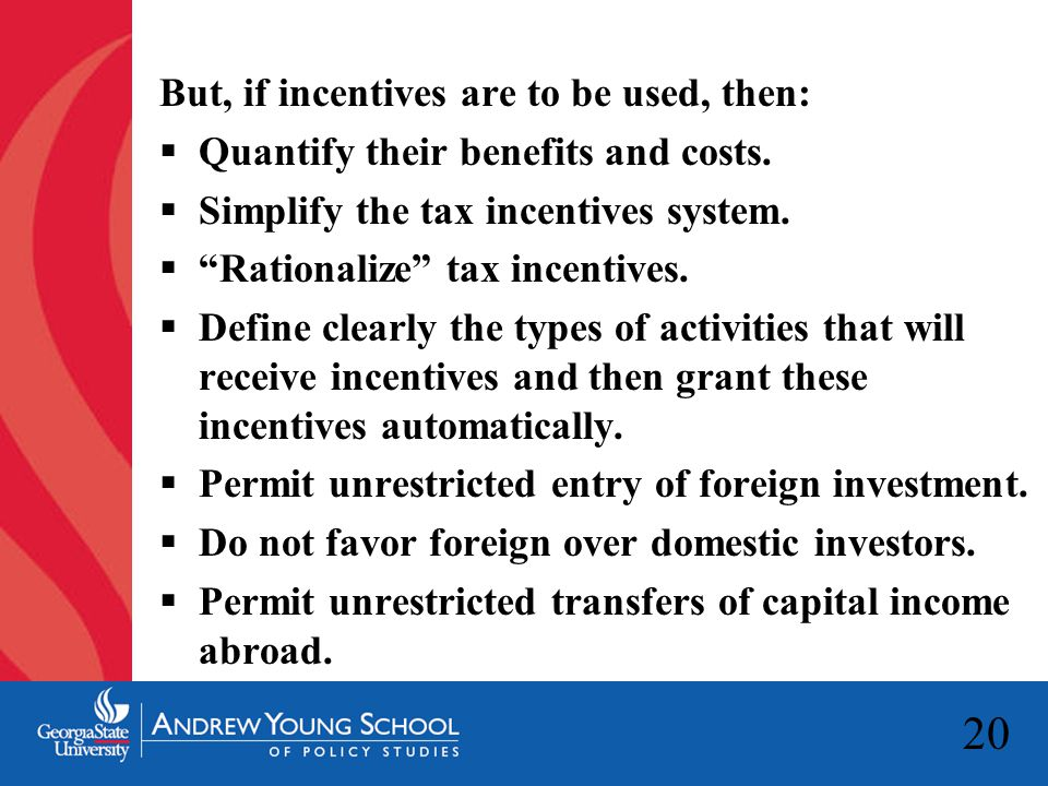 20 But, if incentives are to be used, then:  Quantify their benefits and costs.