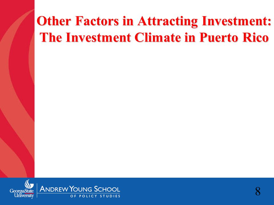 8 Other Factors in Attracting Investment: The Investment Climate in Puerto Rico