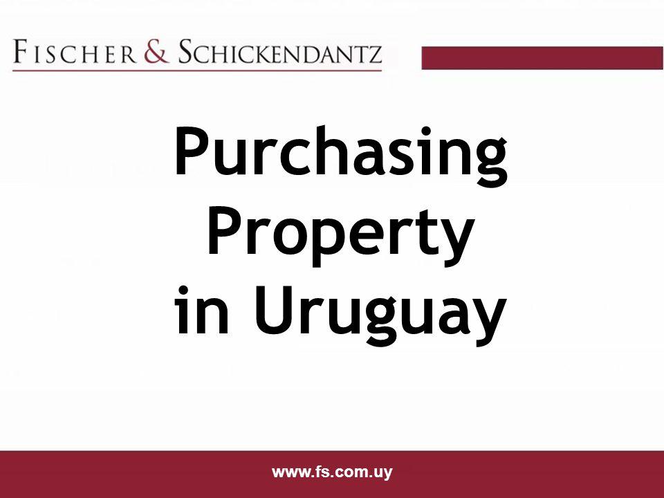 www.fs.com.uy Purchasing Property in Uruguay www.fs.com.uy