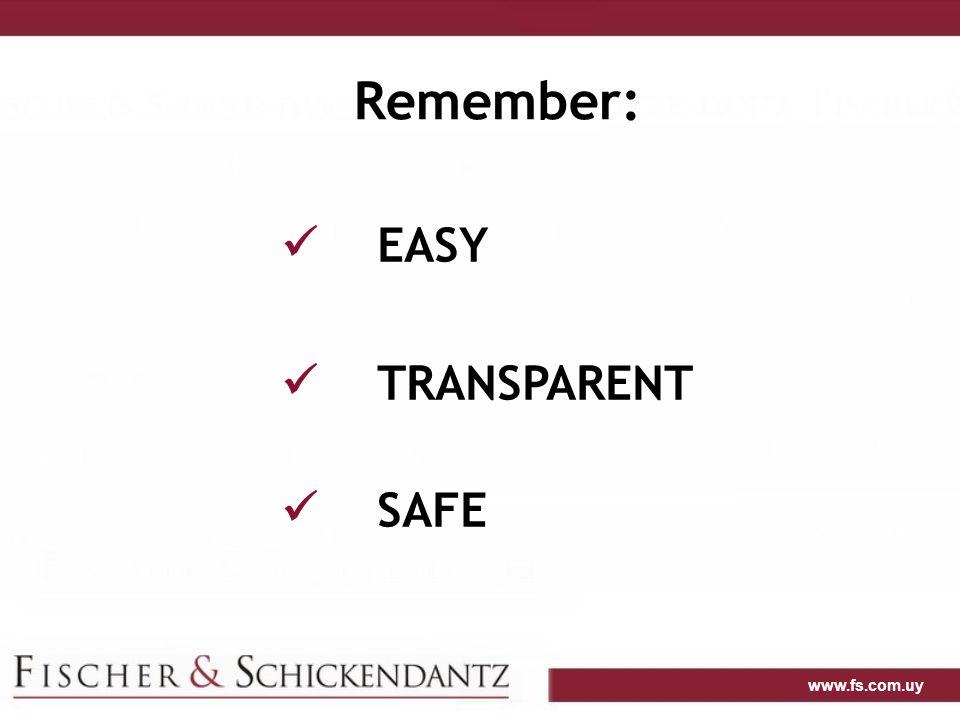 www.fs.com.uy Remember: EASY TRANSPARENT SAFE