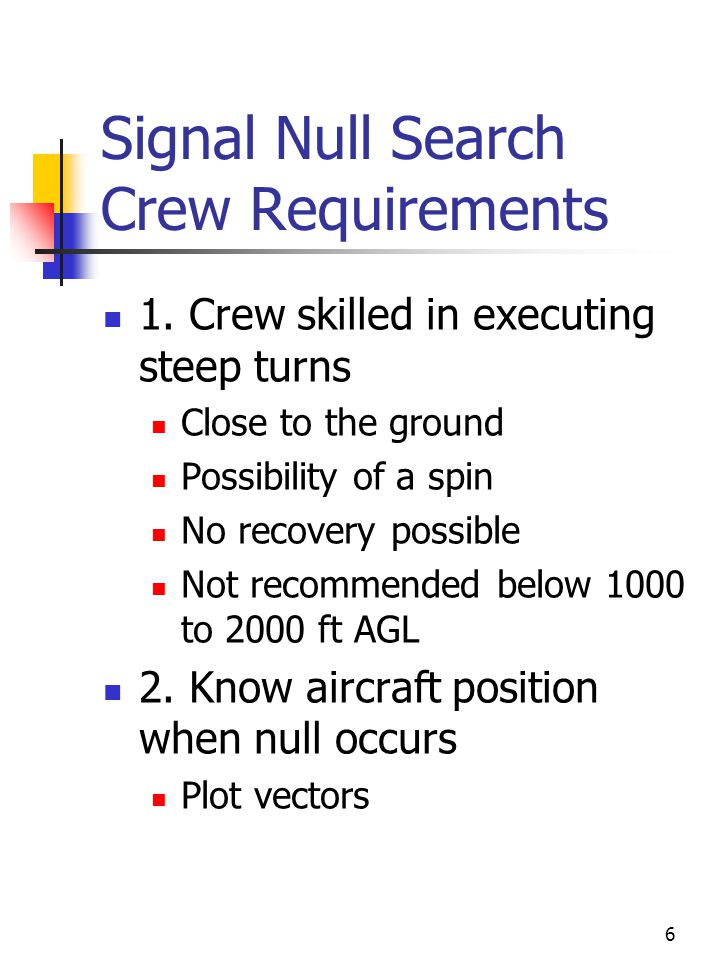 7 Signal Null Search Crew Requirements 3.