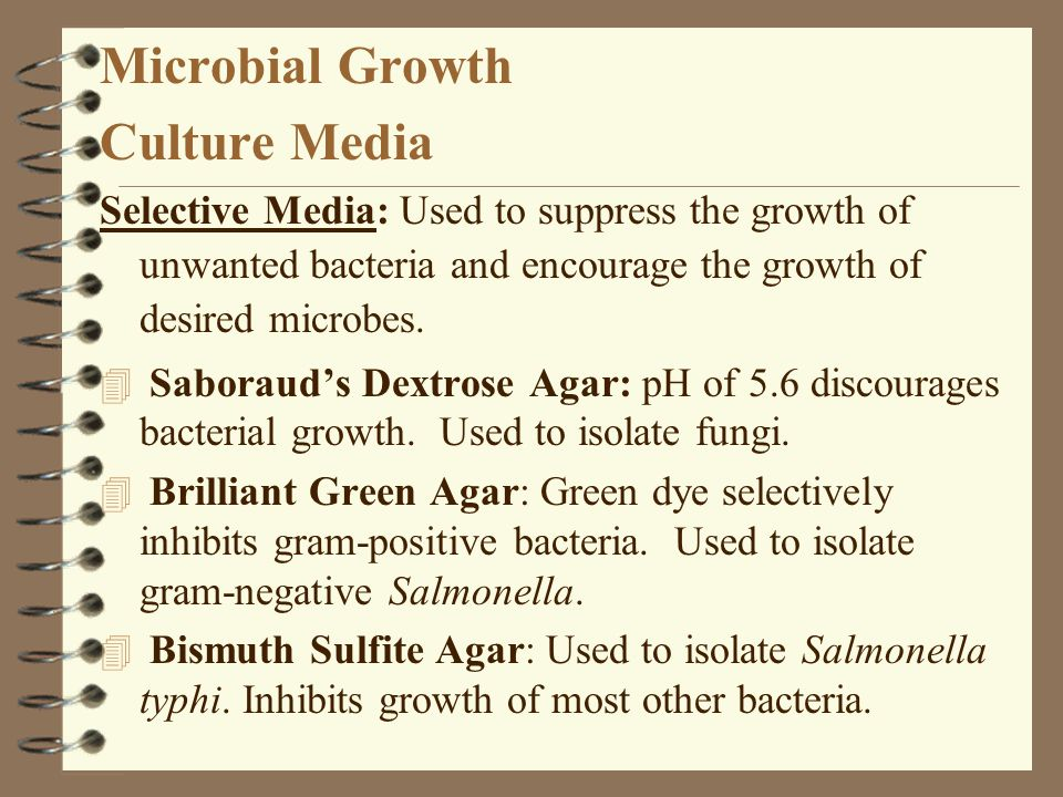 Microbial Growth Culture Media Selective Media: Used to suppress the growth of unwanted bacteria and encourage the growth of desired microbes. 4 Sabor