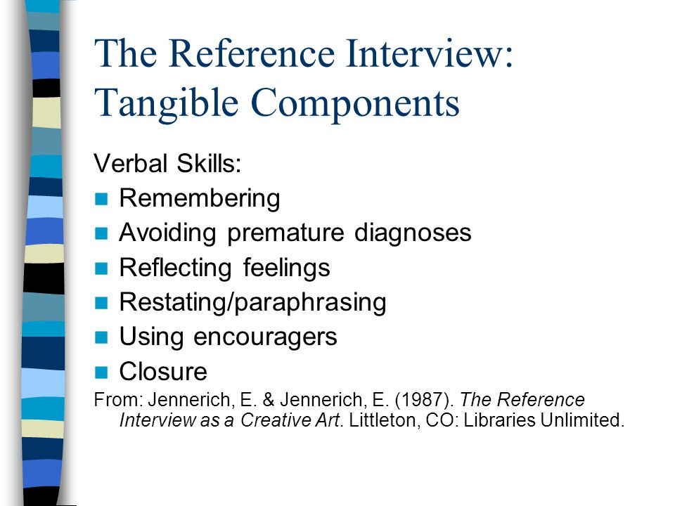 The Reference Interview: Intangible Components Success Isolation Style From: Jennerich, E.